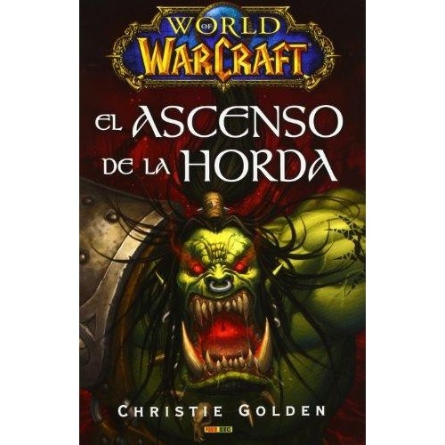 WORLD OF WARCRAFT - EL ASCENSO DE LA HORDA